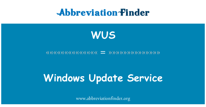 WUS: Windows Update Service