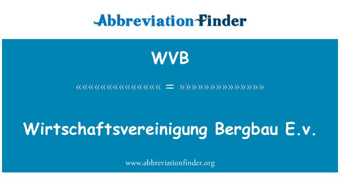 WVB: Wirtschaftsvereinigung Bergbau E.v.