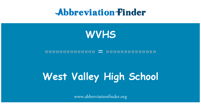 WVHS: West Valley High School