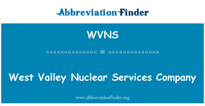 WVNS: West Valley Nuclear Services Company