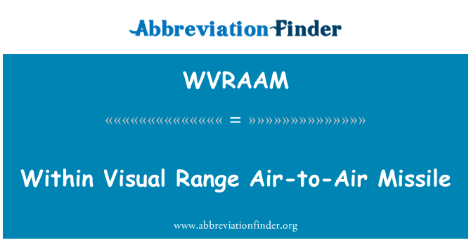WVRAAM: Within Visual Range Air-to-Air Missile