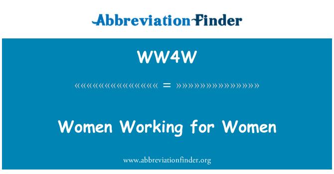 WW4W: Women Working for Women