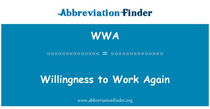 WWA: Willingness to Work Again