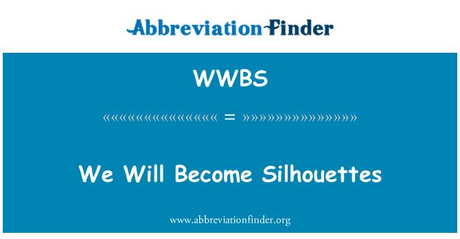 WWBS: Nos convertiremos en siluetas