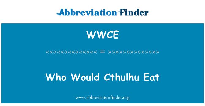 WWCE: Kes oleks Cthulhu süüa