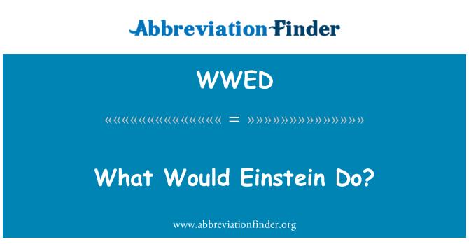 WWED: What Would Einstein Do?