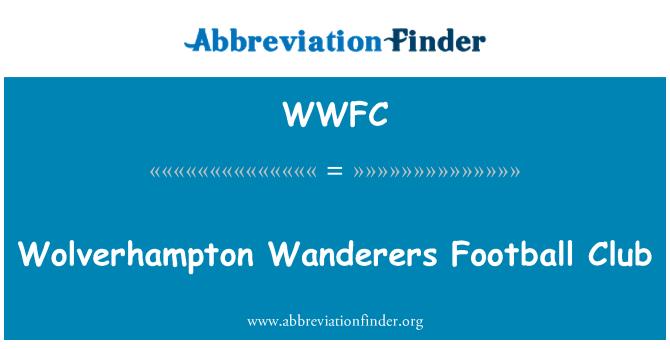 WWFC: Wolverhampton Wanderers Football Club