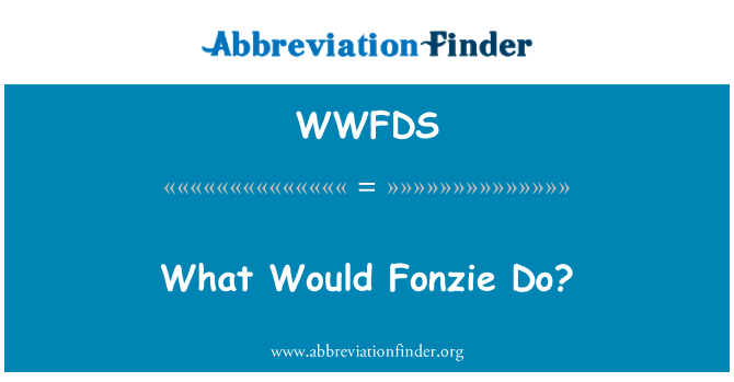 WWFDS: Fonzie ne yapardın?