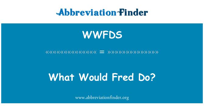 WWFDS: Ne Fred istiyorsunuz?