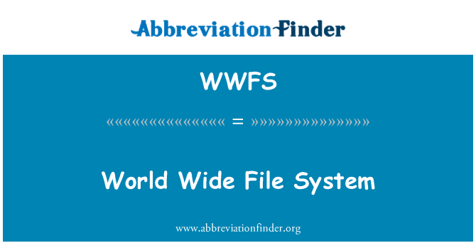 WWFS: World Wide File System