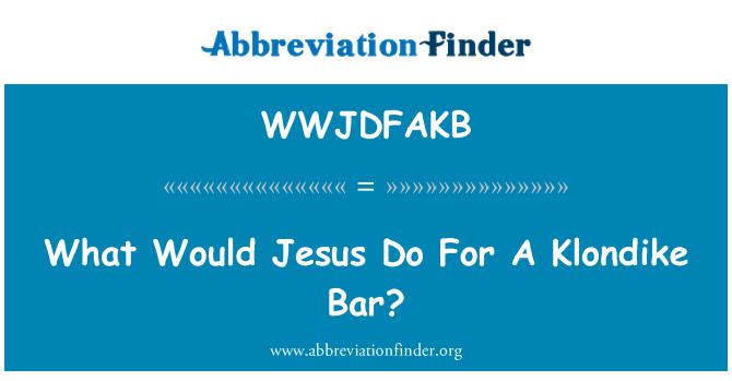 WWJDFAKB: What Would Jesus Do For A Klondike Bar?