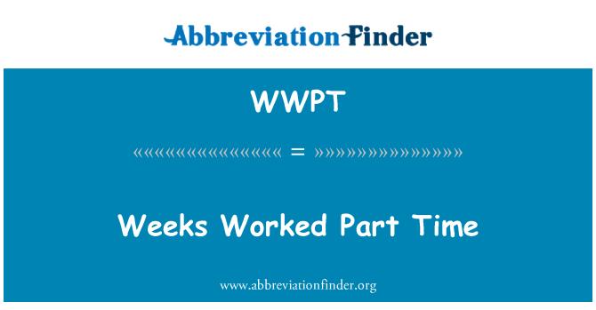 WWPT: Semanas trabajaron a tiempo parcial