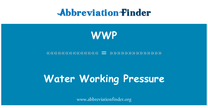 WWP: Water Working Pressure