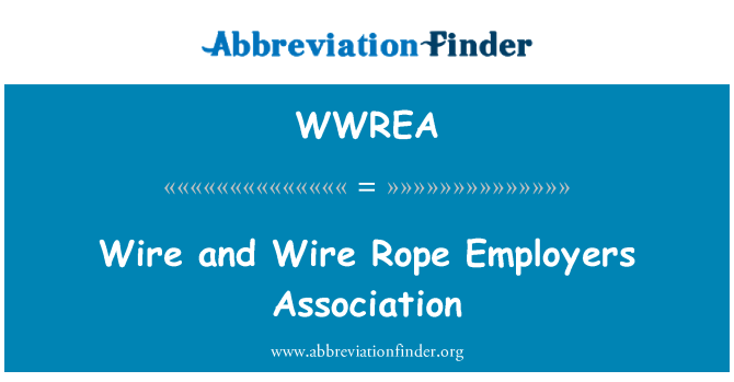 WWREA: Wire and Wire Rope Employers Association