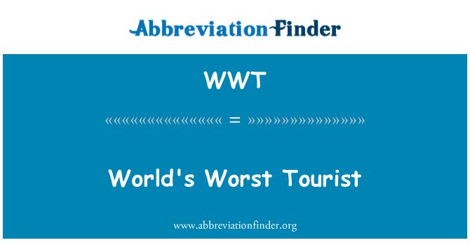 WWT: World's Worst Tourist