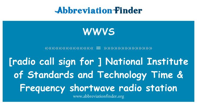 WWVS: [Telsiz çağrı kodu için] National Institute of Standards and Technology zaman & frekans shortwave radyo istasyonu