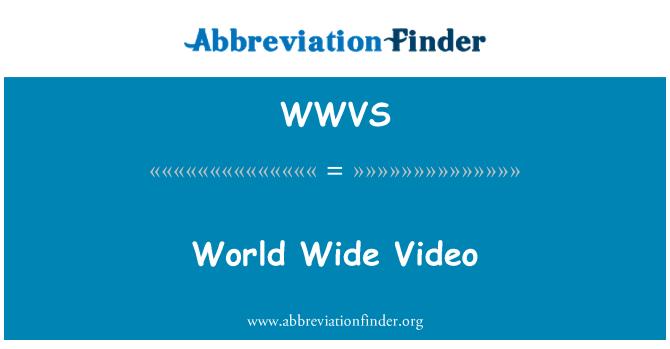 WWVS: Dünya geniş Video