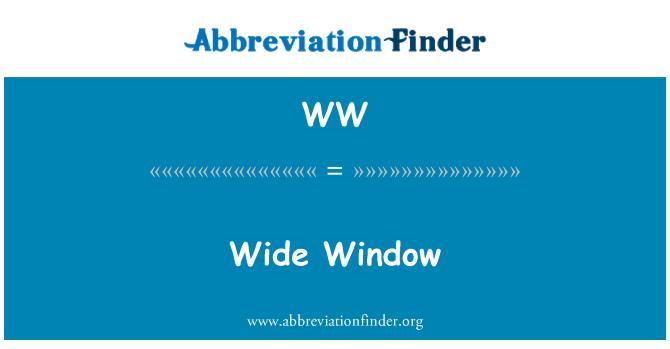 WW: Wide Window