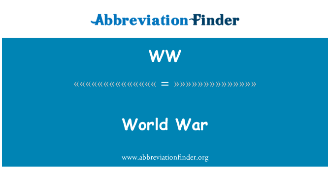 WW: World War