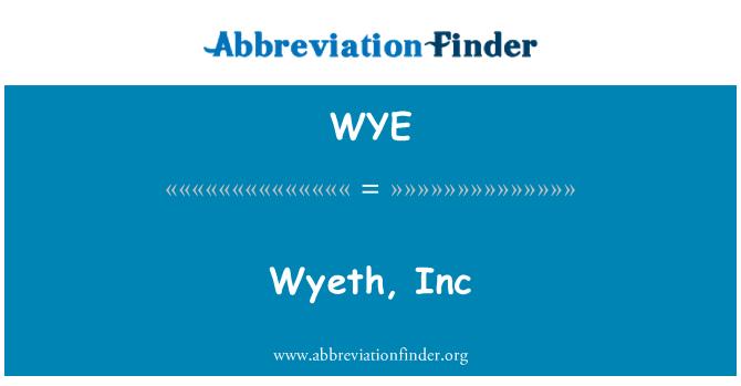 WYE: Wyeth, Inc