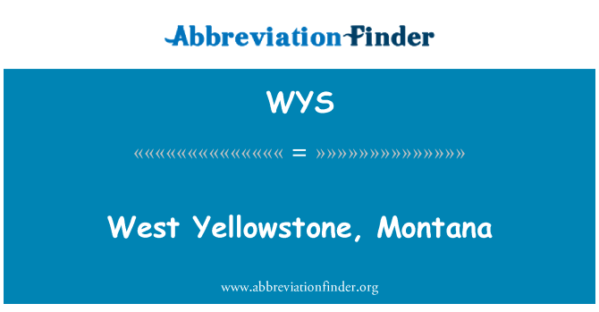 WYS: West Yellowstone, Montana