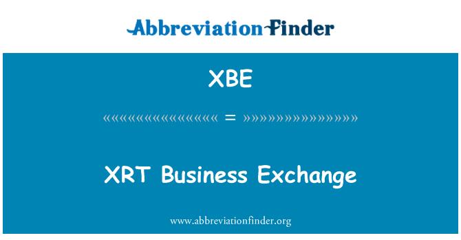 XBE: XRT   Business Exchange