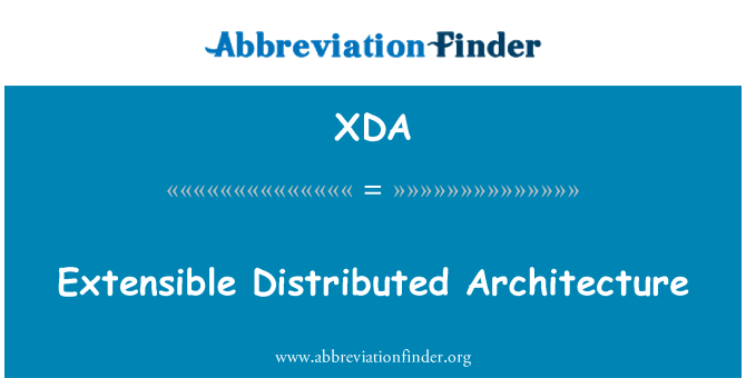 XDA: Extensible Distributed Architecture