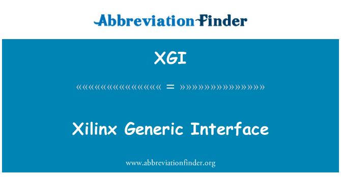XGI: Xilinx üldine liides