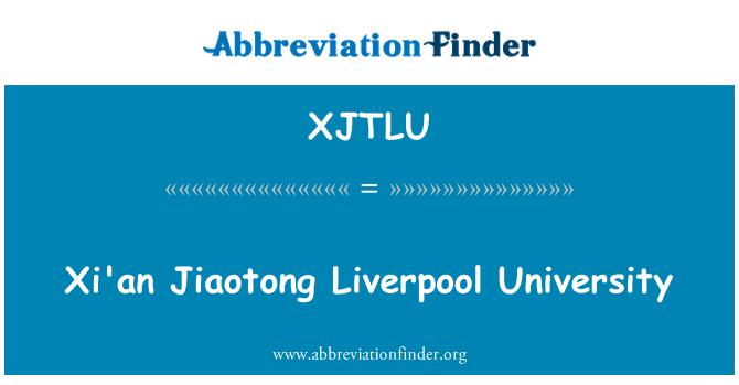 XJTLU: Xi'an Jiaotong Liverpool University