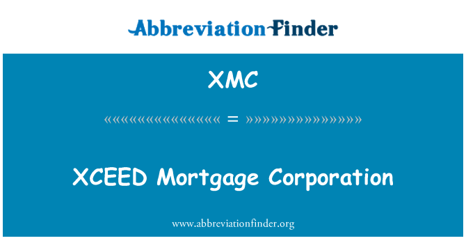XMC: XCEED Mortgage Corporation