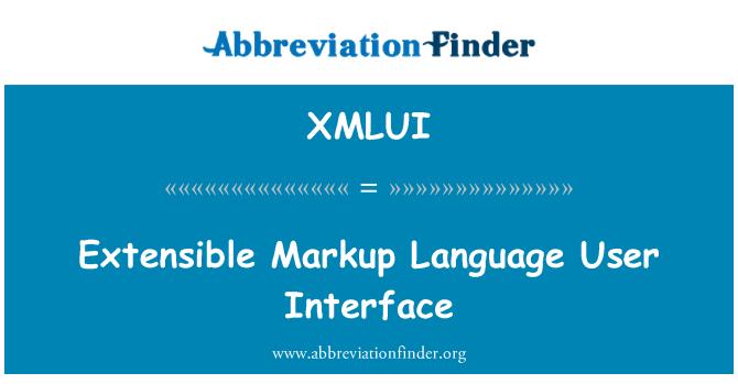 XMLUI: Extensible Markup Language User Interface