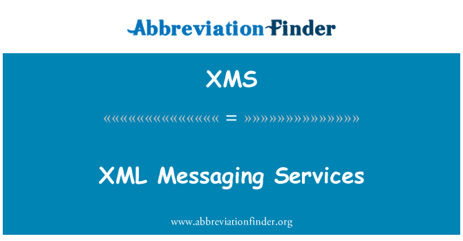 XMS: XML Messaging Services