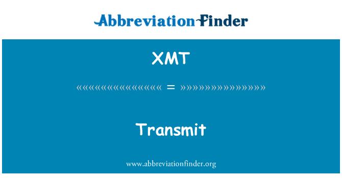 XMT: Transmitir