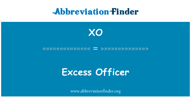 XO: Excess Officer