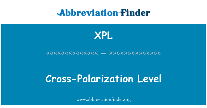 XPL: Cross-Polarization Level