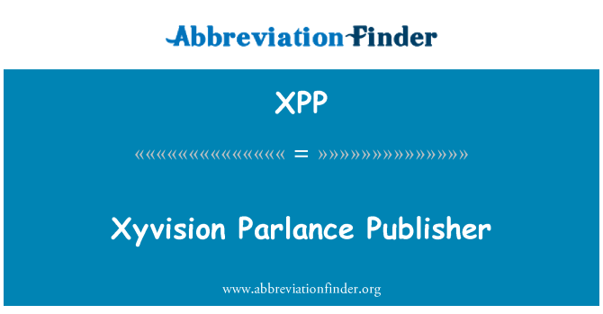 XPP: Xyvision Parlance Publisher