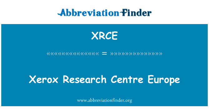 XRCE: Xerox Research Centre Europe