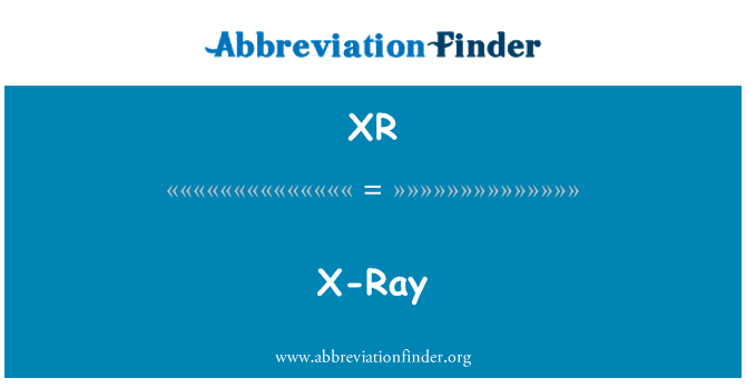 XR: X-Ray