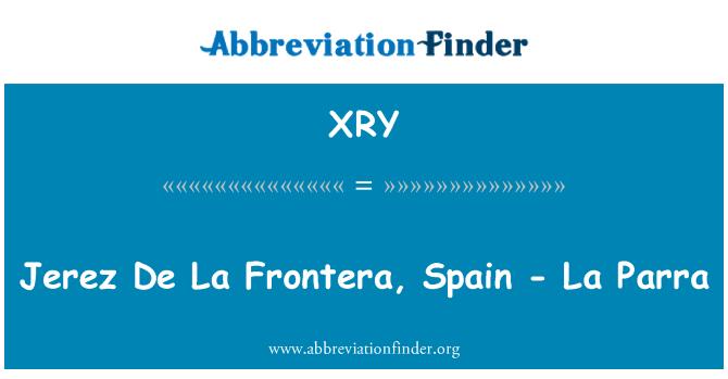 XRY: Jerez De La Frontera, Spain - La Parra
