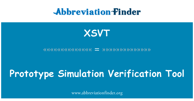 XSVT: Prototype Simulation Verification Tool