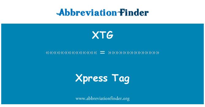 XTG: Xpress Tag