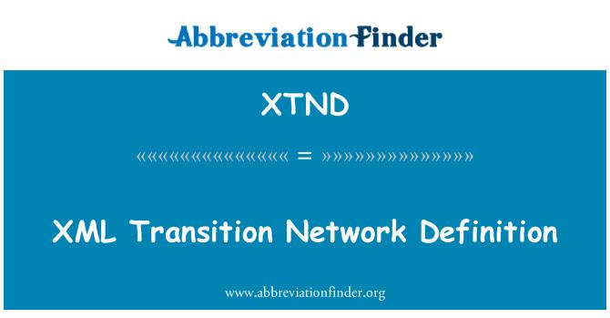 XTND: XML üleminekut võrgu definitsioon
