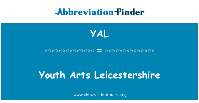 YAL: Youth Arts Leicestershire