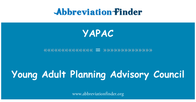 YAPAC: Young Adult Planning Advisory Council