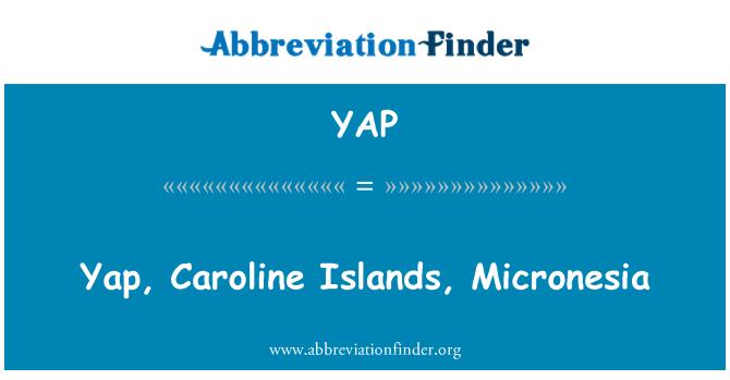 YAP: 雅浦岛、 加罗林群岛、 密克罗西亚