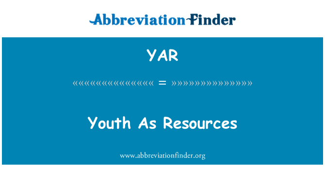 YAR: Youth As Resources