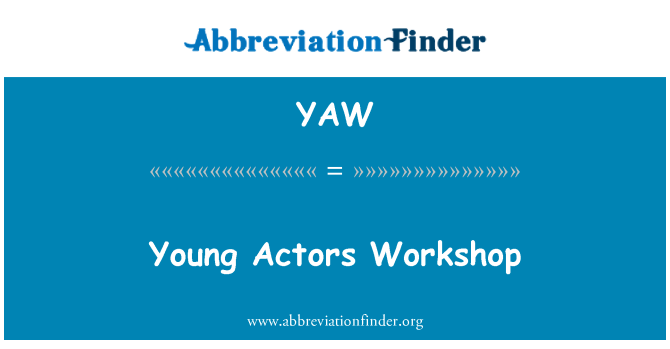 YAW: Young Actors Workshop