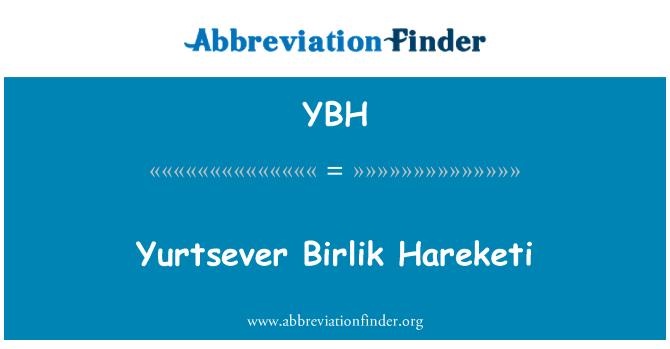YBH: Yurtsever Birlik Hareketi