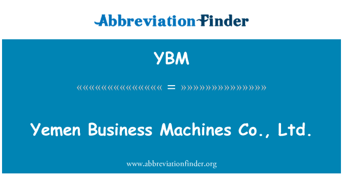 YBM: Yemen Business Machines Co., Ltd.