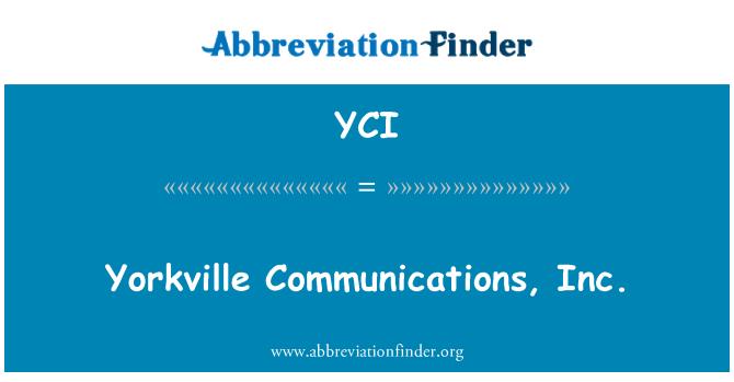 YCI: 约克维尔通讯有限公司.